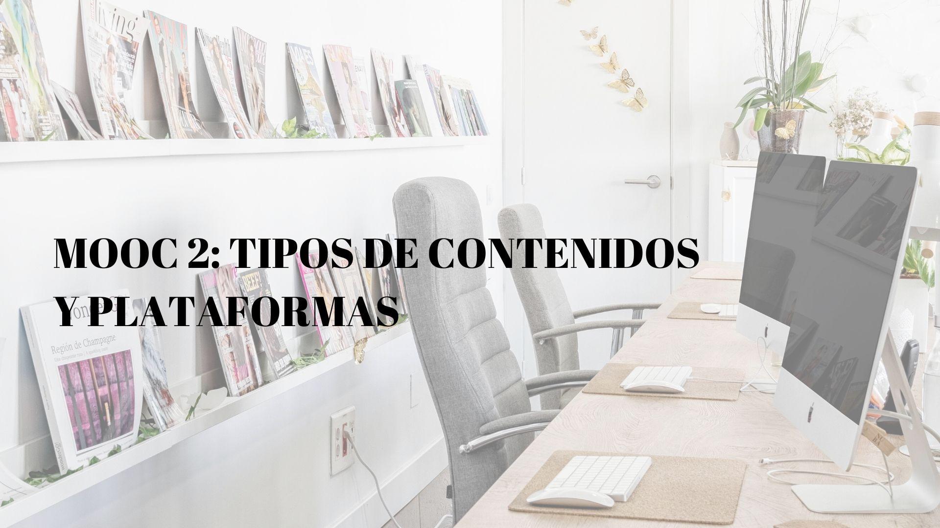 MOOC 2_ TIPOS DE CONTENIDOS Y PLATAFORMAS-2